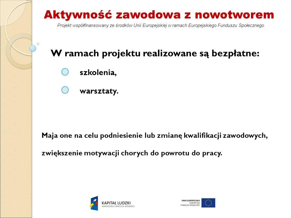 Aktywność zawodowa z nowotworem Projekt współfinansowany ze środków Unii Europejskiej w ramach Europejskiego Funduszu Społecznego W ramach projektu re