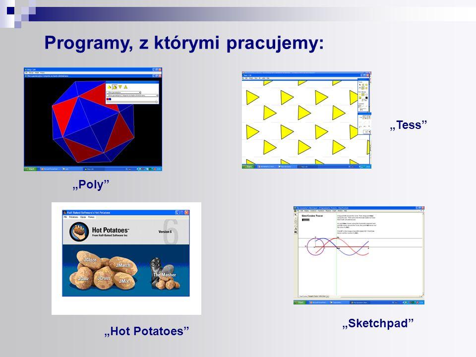 Tess Poly Programy, z którymi pracujemy: Hot Potatoes Sketchpad