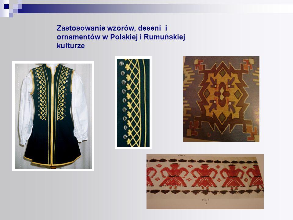 Zastosowanie wzorów, deseni i ornamentów w Polskiej i Rumuńskiej kulturze