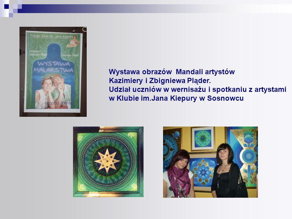 Wystawa obrazów Mandali artystów Kazimiery i Zbigniewa Pląder. Udział uczniów w wernisażu i spotkaniu z artystami w Klubie im.Jana Kiepury w Sosnowcu