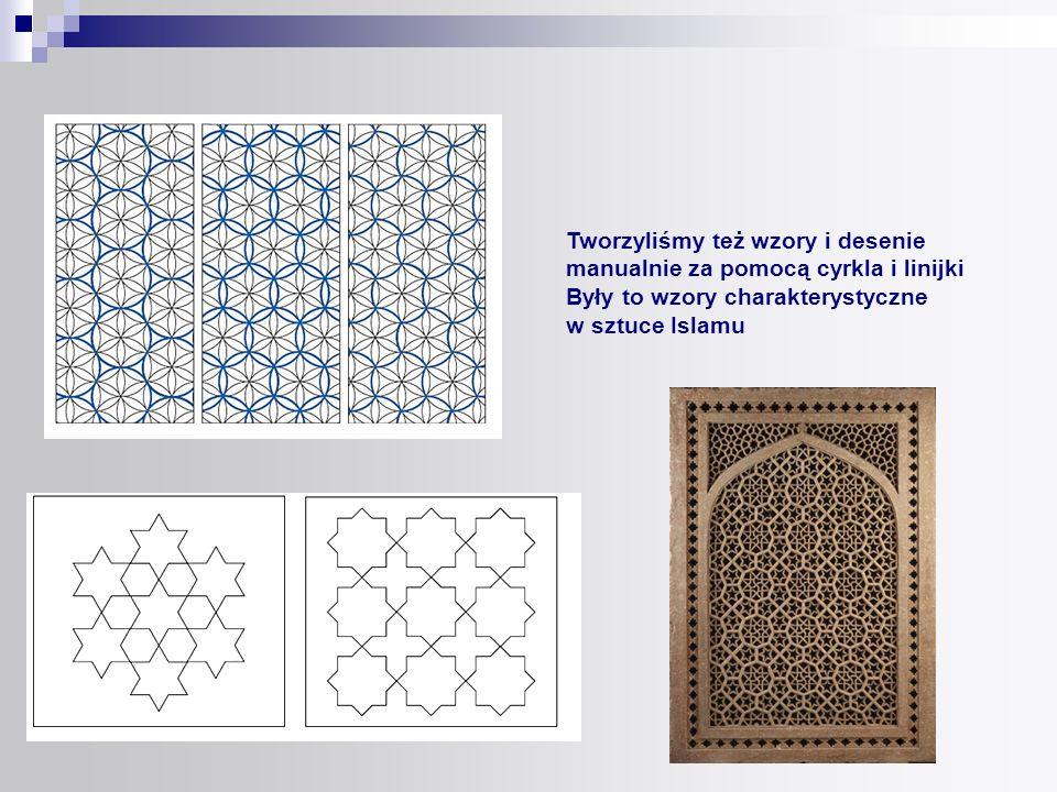 Tworzyliśmy też wzory i desenie manualnie za pomocą cyrkla i linijki Były to wzory charakterystyczne w sztuce Islamu