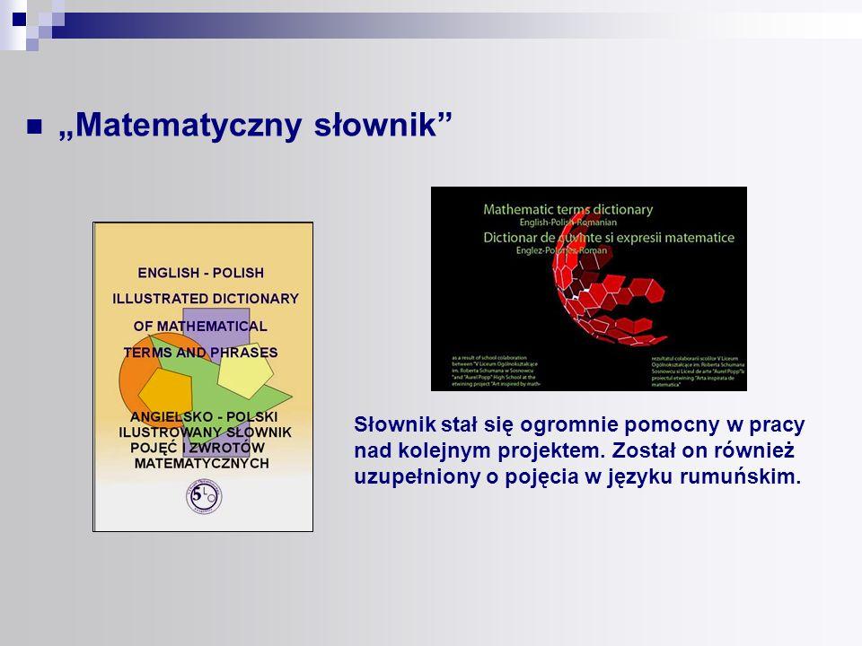 Słownik stał się ogromnie pomocny w pracy nad kolejnym projektem. Został on również uzupełniony o pojęcia w języku rumuńskim. Matematyczny słownik