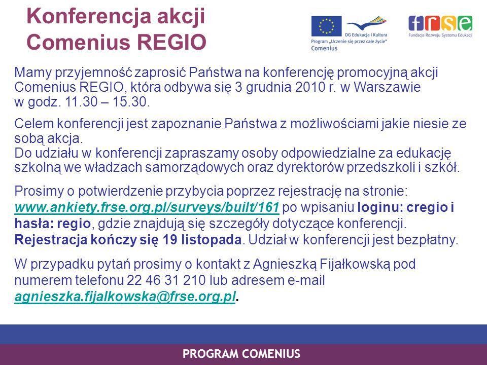 Konferencja akcji Comenius REGIO Mamy przyjemność zaprosić Państwa na konferencję promocyjną akcji Comenius REGIO, która odbywa się 3 grudnia 2010 r.
