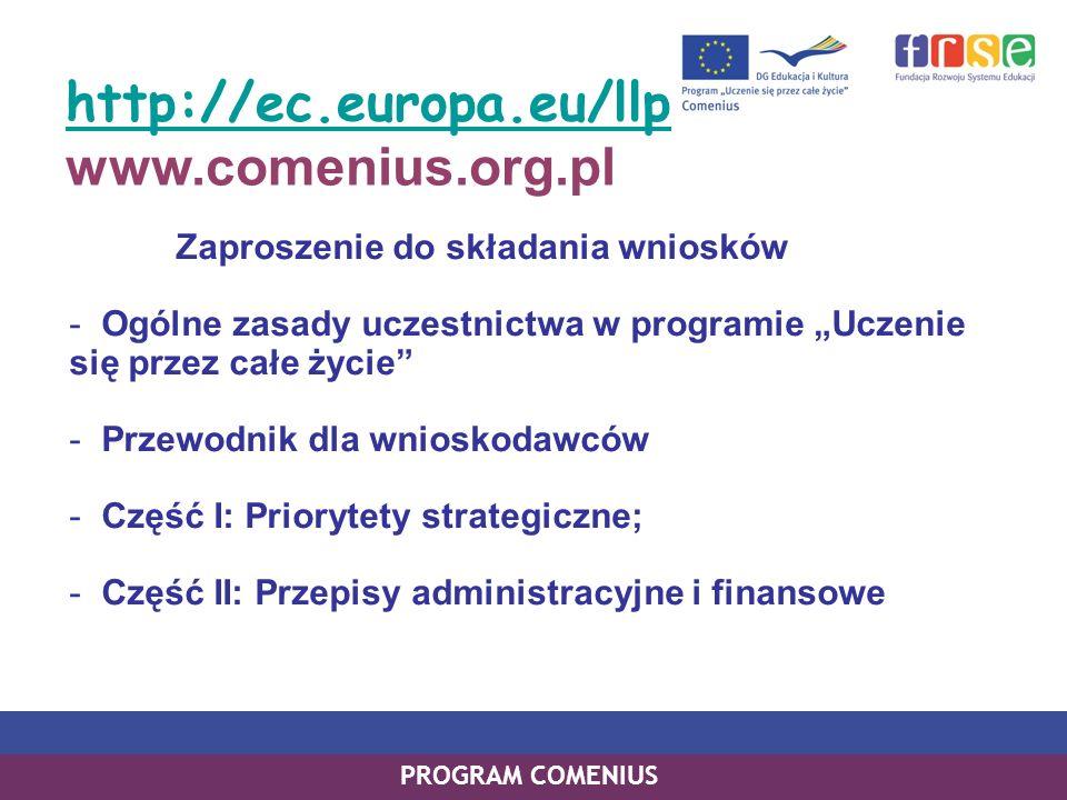 http://ec.europa.eu/llp www.comenius.org.pl Zaproszenie do składania wniosków - Ogólne zasady uczestnictwa w programie Uczenie się przez całe życie -