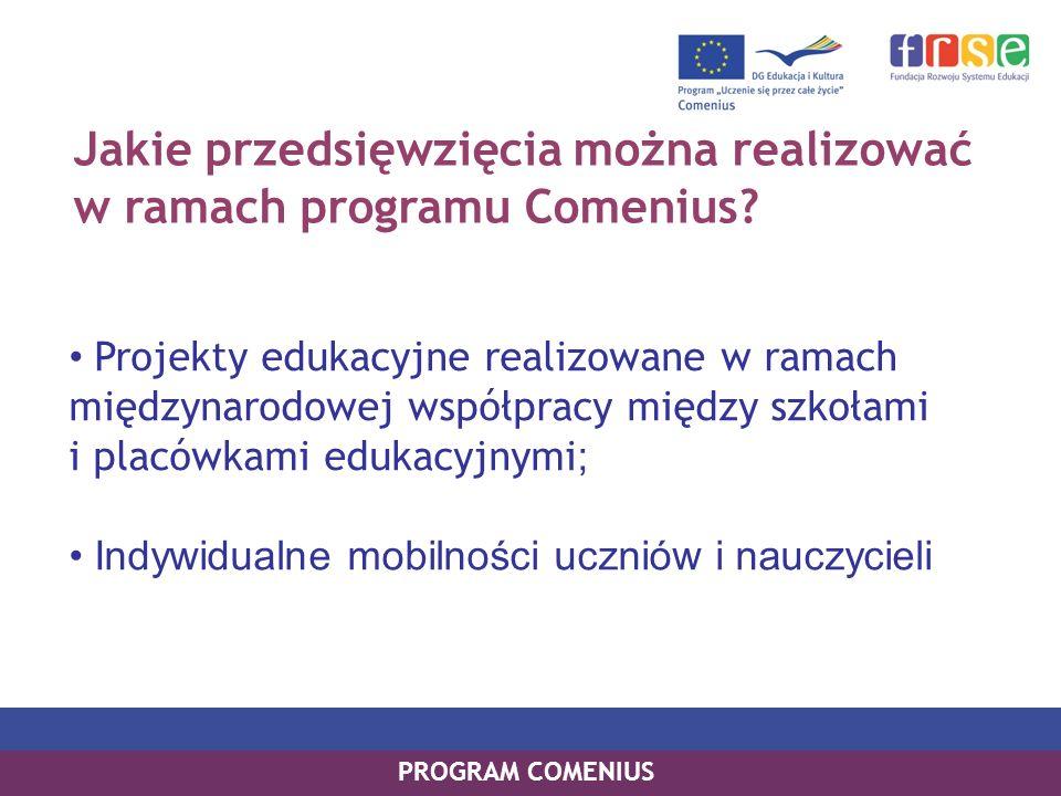 Program Comenius – struktura PROGRAM COMENIUS Partnerskie Projekty Regio: skoncentrowane na promowaniu współpracy między lokalnymi i regionalnymi władzami oświatowymi w Europie, która umożliwić ma wzbogacenie oferty edukacyjnej dla uczniów.