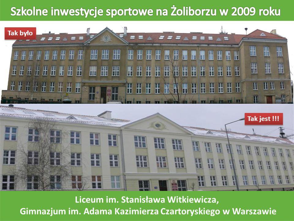 Tak jest !!! Tak było Liceum im. Stanisława Witkiewicza, Gimnazjum im. Adama Kazimierza Czartoryskiego w Warszawie