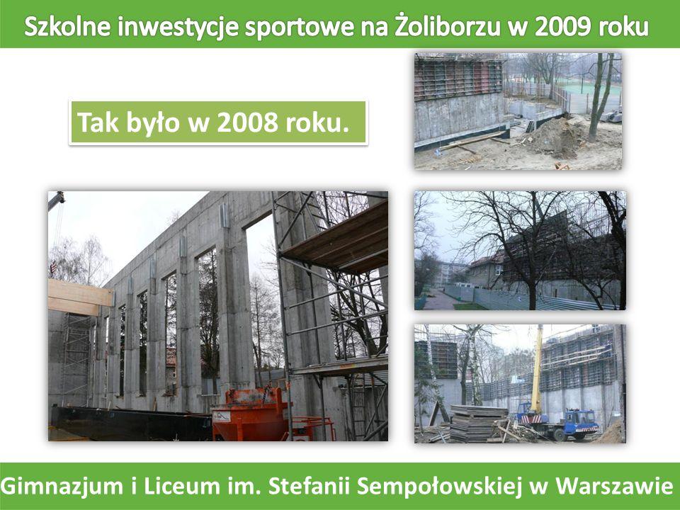 Tak było w 2008 roku. Gimnazjum i Liceum im. Stefanii Sempołowskiej w Warszawie
