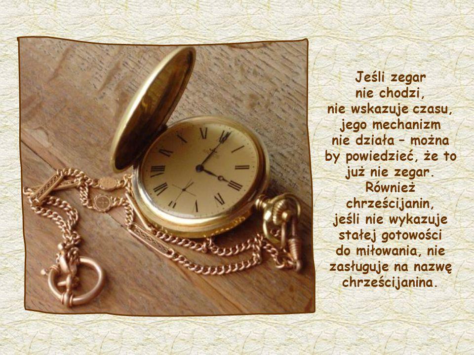 Jeśli zegar nie chodzi, nie wskazuje czasu, jego mechanizm nie działa – można by powiedzieć, że to już nie zegar.