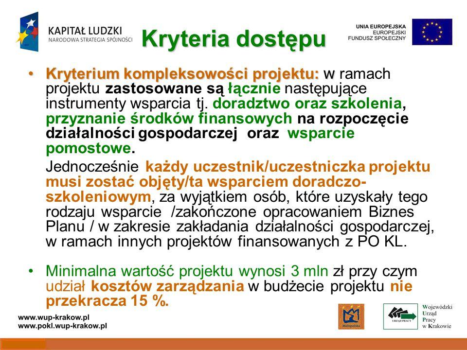 Kryteria dostępu Kryterium kompleksowości projektu: wKryterium kompleksowości projektu: w ramach projektu zastosowane są łącznie następujące instrumenty wsparcia tj.