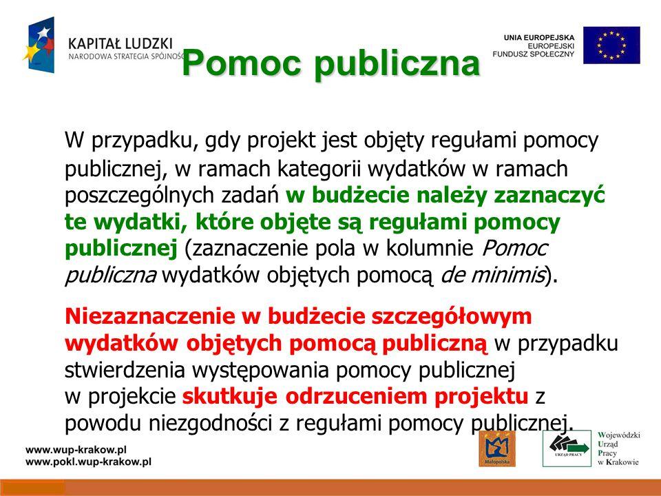 Pomoc publiczna W przypadku, gdy projekt jest objęty regułami pomocy publicznej, w ramach kategorii wydatków w ramach poszczególnych zadań w budżecie należy zaznaczyć te wydatki, które objęte są regułami pomocy publicznej (zaznaczenie pola w kolumnie Pomoc publiczna wydatków objętych pomocą de minimis).