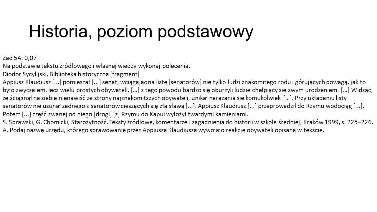 Historia, poziom podstawowy Zad 5A: 0,07 Na podstawie tekstu źródłowego i własnej wiedzy wykonaj polecenia. Diodor Sycylijski, Biblioteka historyczna