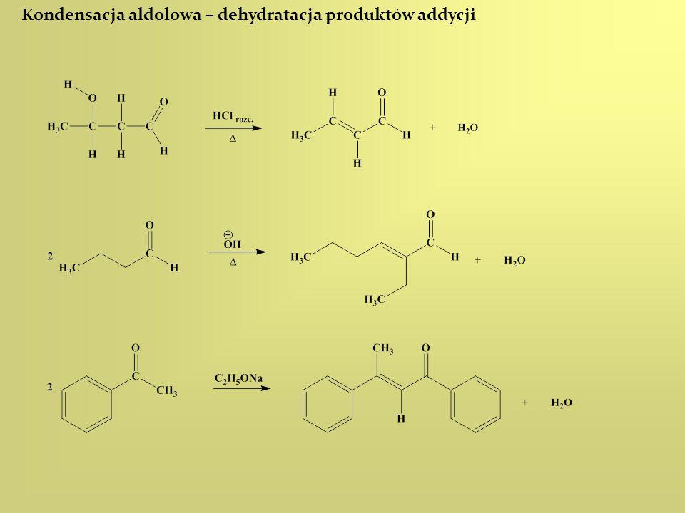 Kondensacja aldolowa – dehydratacja produktów addycji