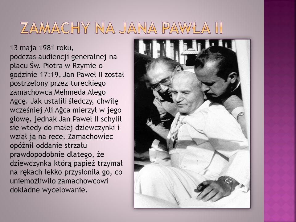 13 maja 1981 roku, podczas audiencji generalnej na placu Św. Piotra w Rzymie o godzinie 17:19, Jan Paweł II został postrzelony przez tureckiego zamach
