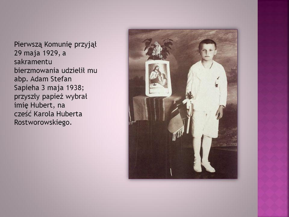 Pierwszą Komunię przyjął 29 maja 1929, a sakramentu bierzmowania udzielił mu abp. Adam Stefan Sapieha 3 maja 1938; przyszły papież wybrał imię Hubert,