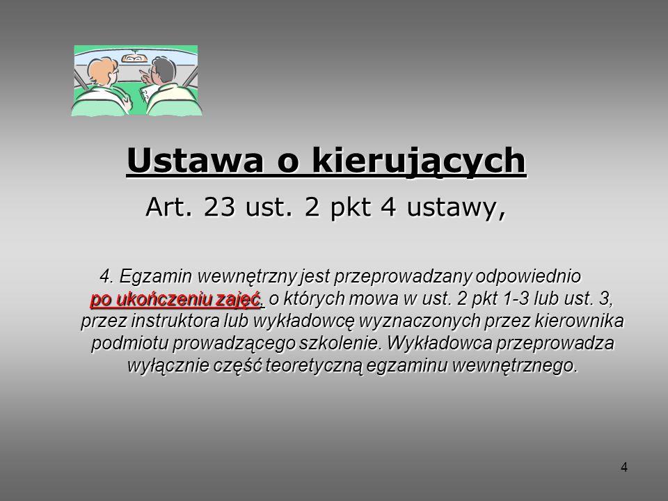 4 Ustawa o kierujących Art.23 ust. 2 pkt 4 ustawy, 4.