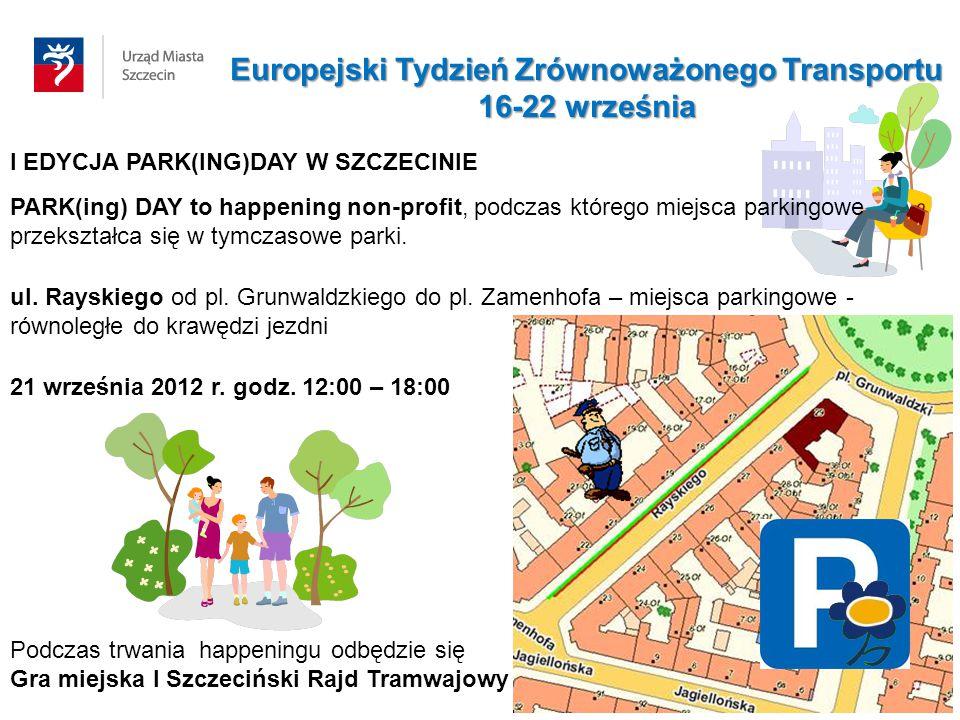 I EDYCJA PARK(ING)DAY W SZCZECINIE ul. Rayskiego od pl. Grunwaldzkiego do pl. Zamenhofa – miejsca parkingowe - równoległe do krawędzi jezdni 21 wrześn