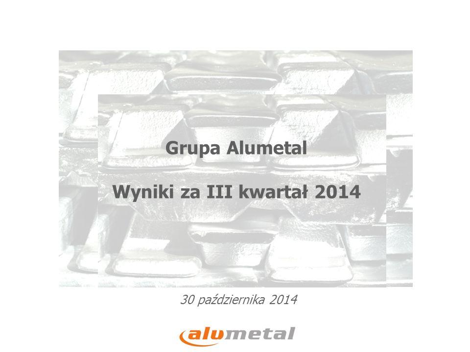 30 października 2014 Grupa Alumetal Wyniki za III kwartał 2014