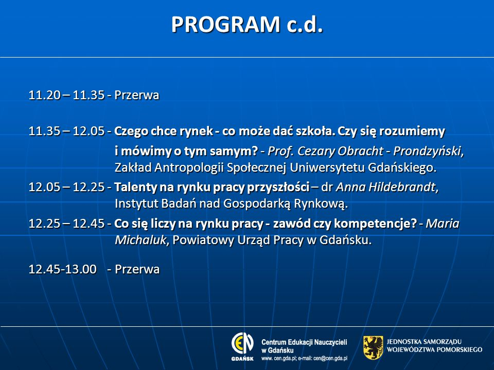 PROGRAM c.d.13.00 – 13.45 - DEBATA nt. Edukacja – rynek pracy.