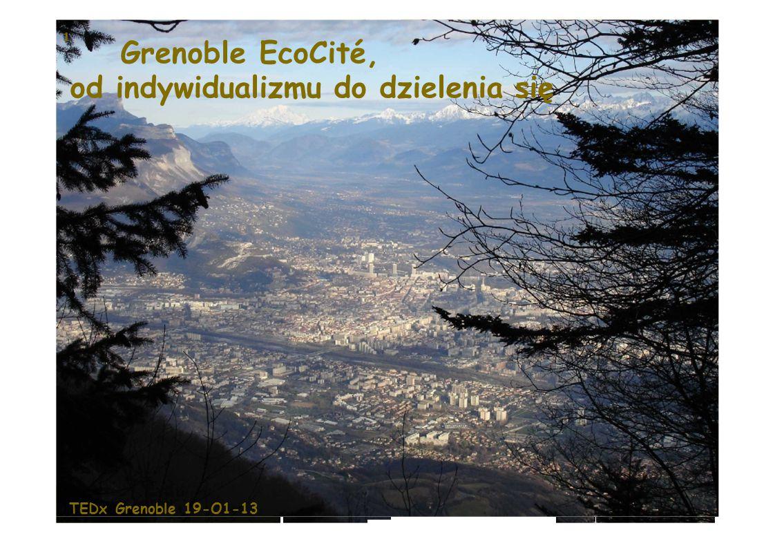 1 TEDx Grenoble 19-O1-13 Grenoble EcoCité, od indywidualizmu do dzielenia się