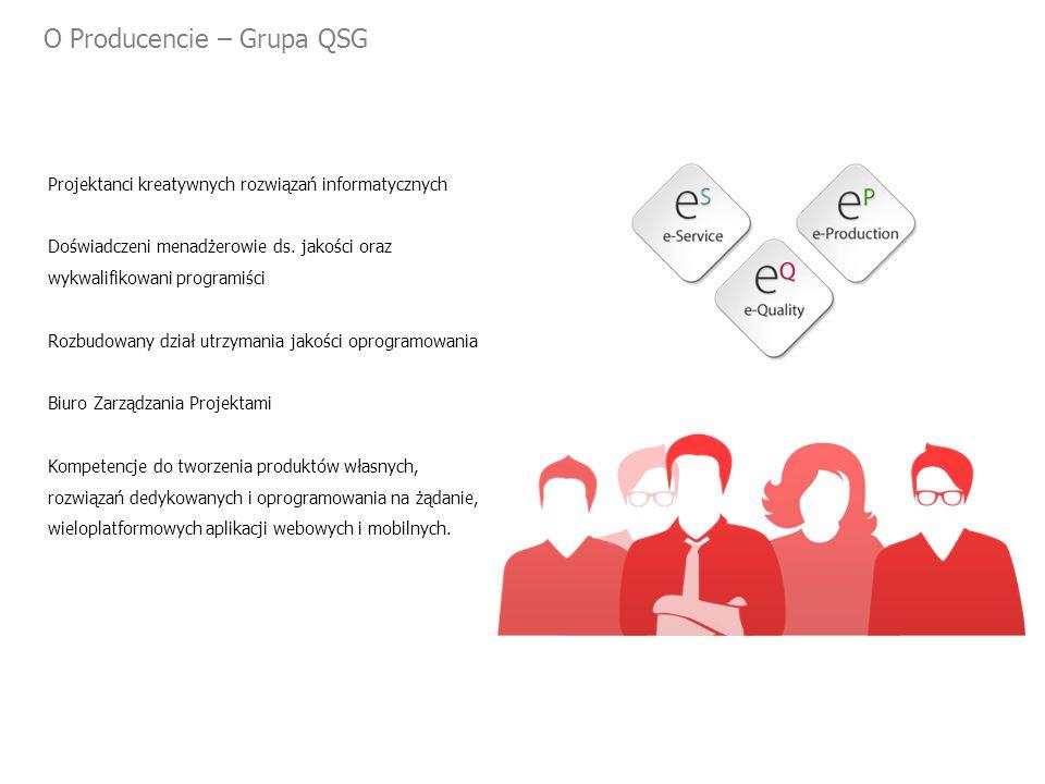 O Producencie – Grupa QSG Projektanci kreatywnych rozwiązań informatycznych Doświadczeni menadżerowie ds.