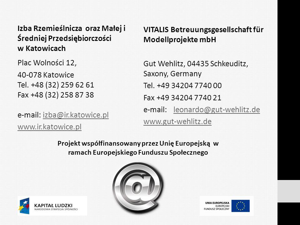 Izba Rzemieślnicza oraz Małej i Średniej Przedsiębiorczości w Katowicach Plac Wolności 12, 40-078 Katowice Tel. +48 (32) 259 62 61 Fax +48 (32) 258 87