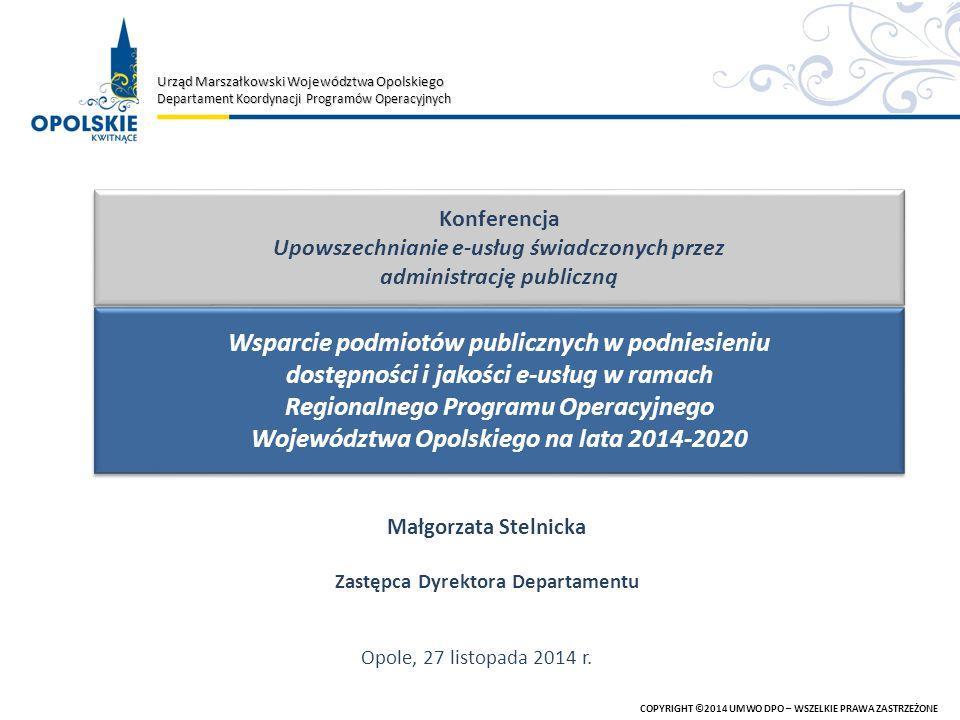 Urząd Marszałkowski Województwa Opolskiego Departament Koordynacji Programów Operacyjnych Opole, 27 listopada 2014 r.