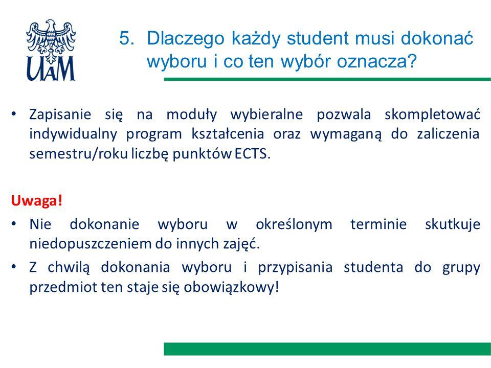 5.Dlaczego każdy student musi dokonać wyboru i co ten wybór oznacza? Zapisanie się na moduły wybieralne pozwala skompletować indywidualny program kszt