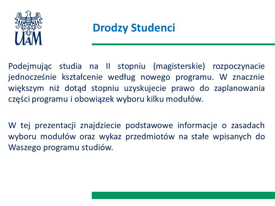 Drodzy Studenci Podejmując studia na II stopniu (magisterskie) rozpoczynacie jednocześnie kształcenie według nowego programu. W znacznie większym niż