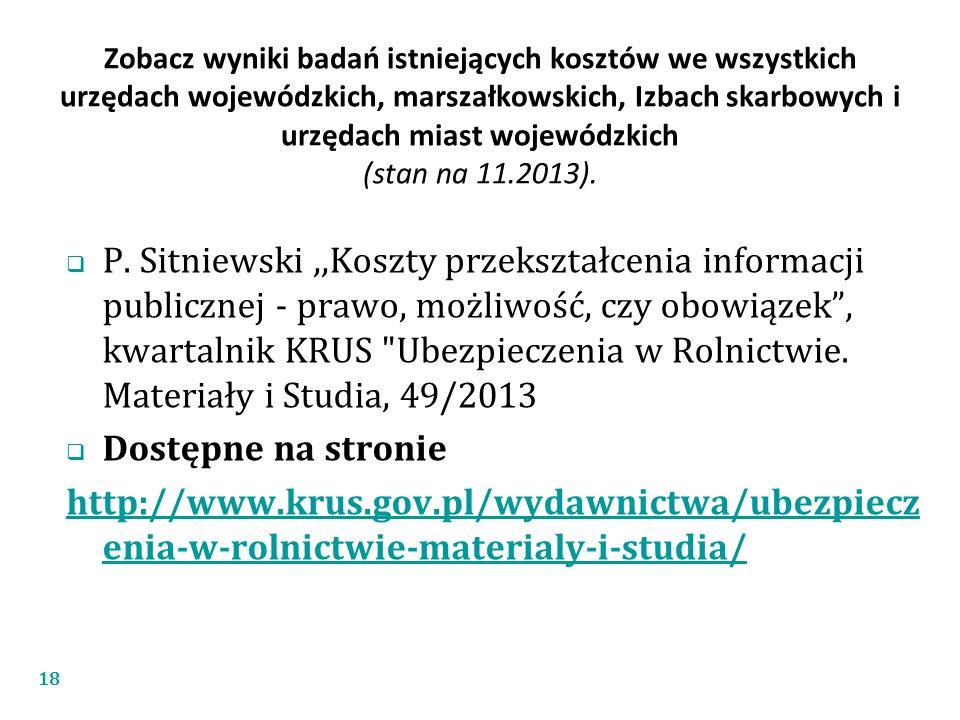 Zobacz wyniki badań istniejących kosztów we wszystkich urzędach wojewódzkich, marszałkowskich, Izbach skarbowych i urzędach miast wojewódzkich (stan na 11.2013).