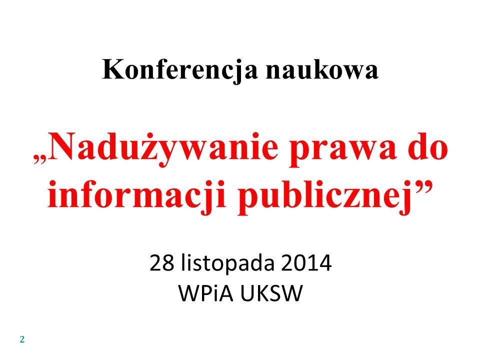 """Konferencja naukowa """" Nadużywanie prawa do informacji publicznej 28 listopada 2014 WPiA UKSW 2"""