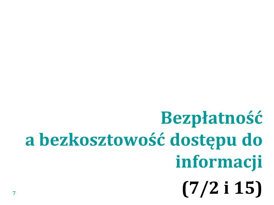 Bezpłatność a bezkosztowość dostępu do informacji (7/2 i 15) 7