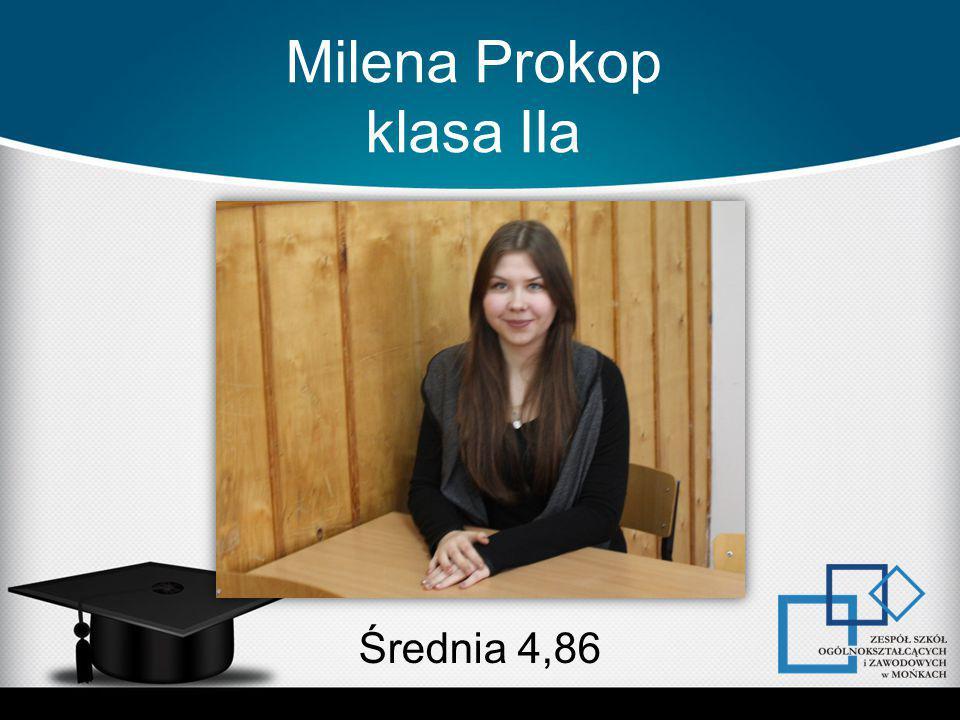 Milena Prokop klasa IIa Średnia 4,86