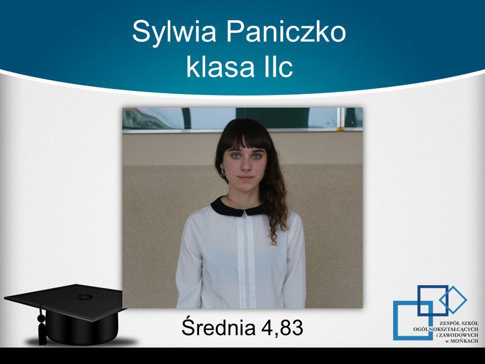 Sylwia Paniczko klasa IIc Średnia 4,83