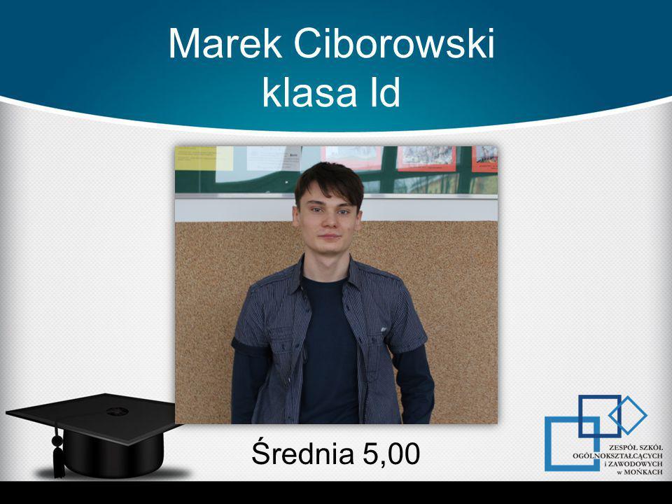 Marek Ciborowski klasa Id Średnia 5,00