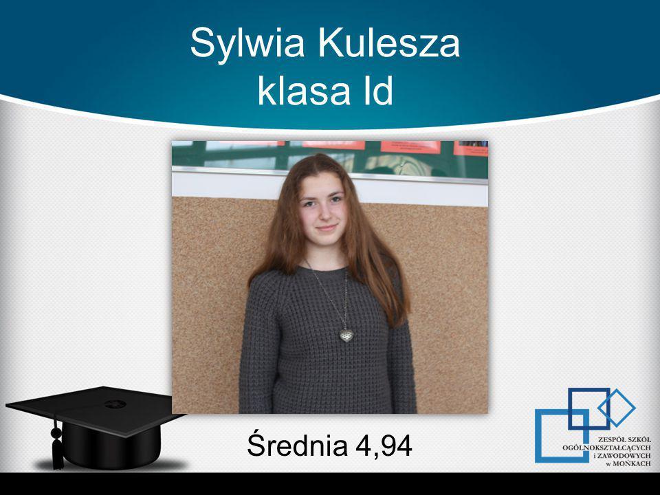 Sylwia Kulesza klasa Id Średnia 4,94