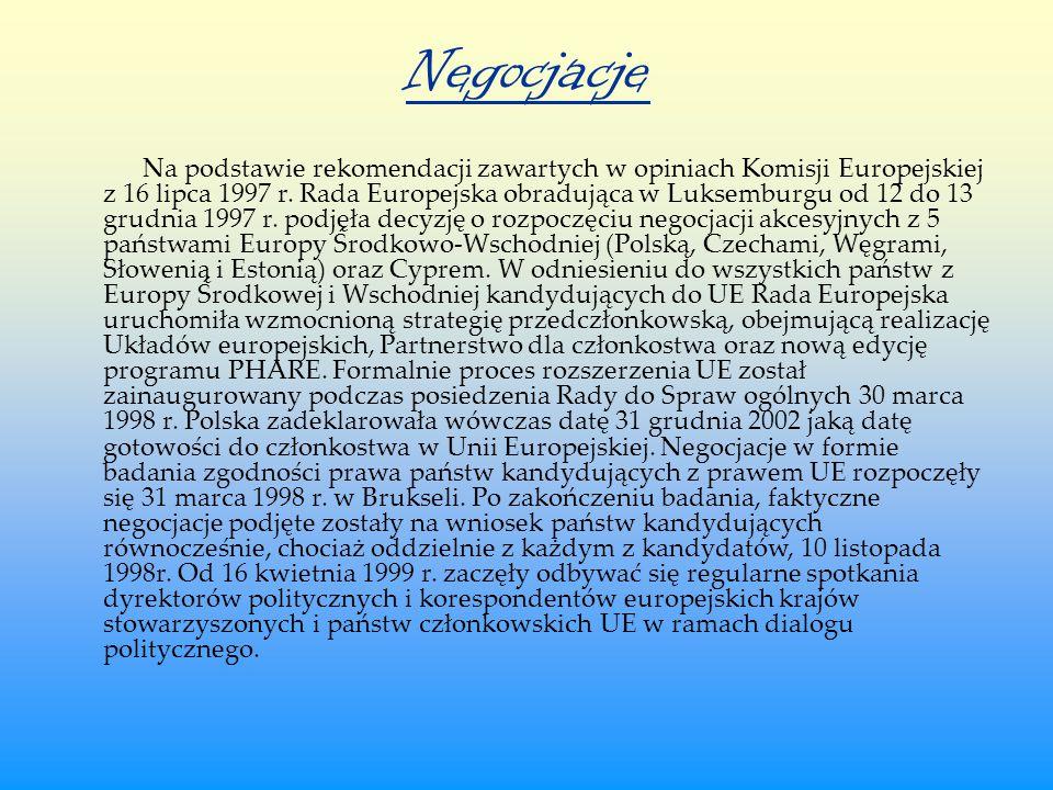 Negocjacje Na podstawie rekomendacji zawartych w opiniach Komisji Europejskiej z 16 lipca 1997 r. Rada Europejska obradująca w Luksemburgu od 12 do 13