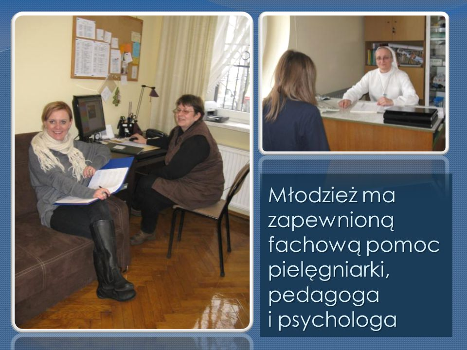 Młodzież ma zapewnioną fachową pomoc pielęgniarki, pedagoga i psychologa