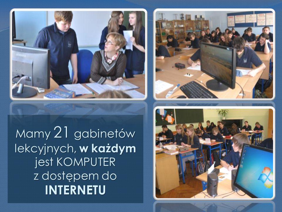 Mamy 21 gabinetów lekcyjnych, w każdym jest KOMPUTER z dostępem do INTERNETU