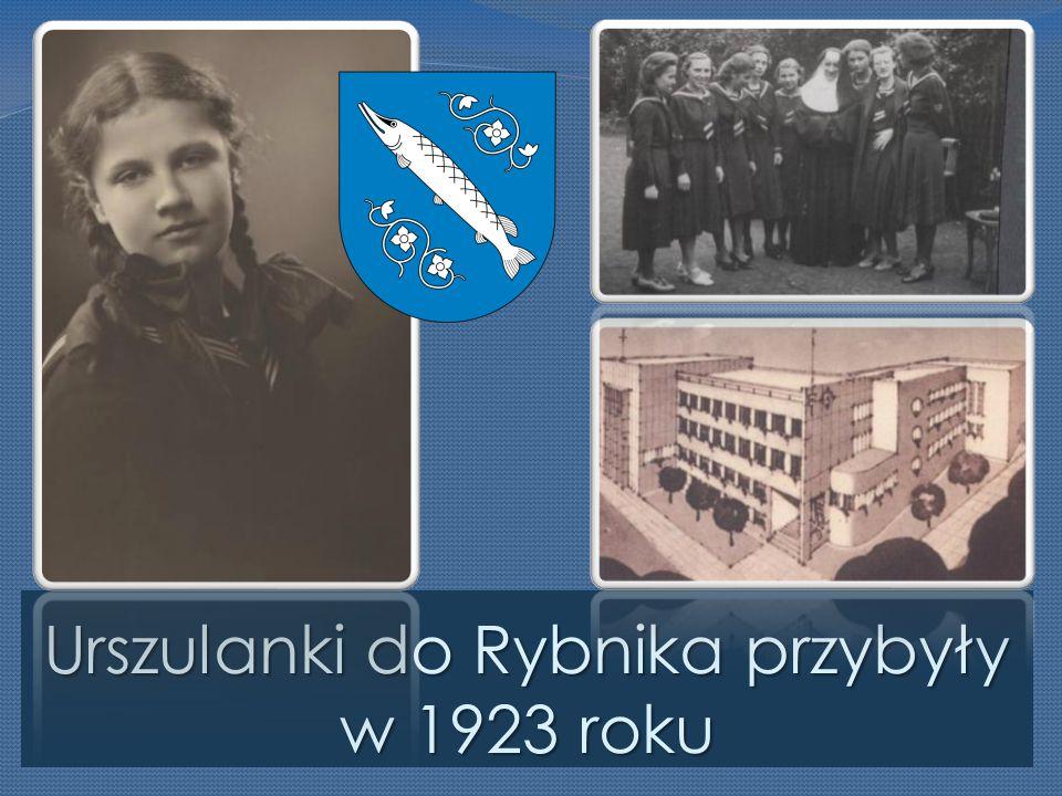 Urszulanki do Rybnika przybyły w 1923 roku