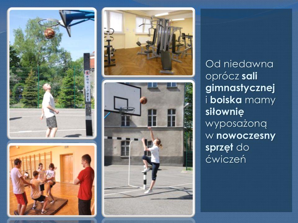 Od niedawna oprócz sali gimnastycznej i boiska mamy siłownię wyposażoną w nowoczesny sprzęt do ćwiczeń