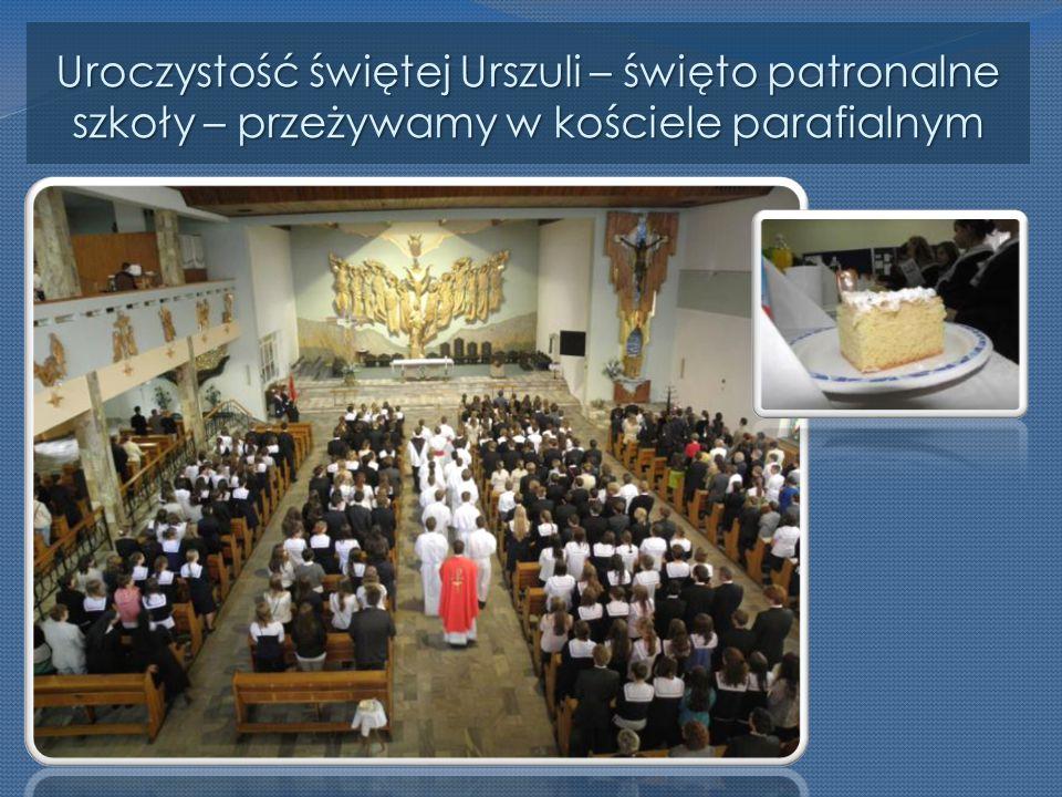 Uroczystość świętej Urszuli – święto patronalne szkoły – przeżywamy w kościele parafialnym