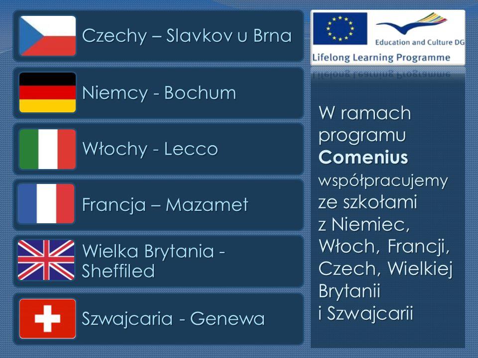 W ramach programu Comenius współpracujemy ze szkołami z Niemiec, Włoch, Francji, Czech, Wielkiej Brytanii i Szwajcarii Czechy – Slavkov u Brna Niemcy - Bochum Włochy - Lecco Francja – Mazamet Wielka Brytania - Sheffiled Szwajcaria - Genewa