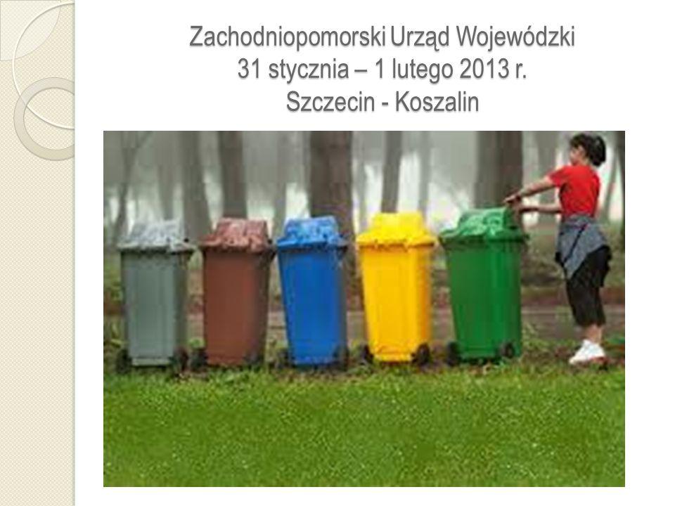 Zachodniopomorski Urząd Wojewódzki 31 stycznia – 1 lutego 2013 r. Szczecin - Koszalin