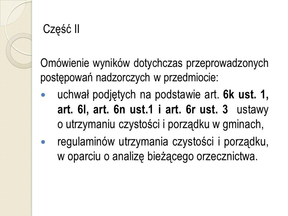 Część II Omówienie wyników dotychczas przeprowadzonych postępowań nadzorczych w przedmiocie: uchwał podjętych na podstawie art.