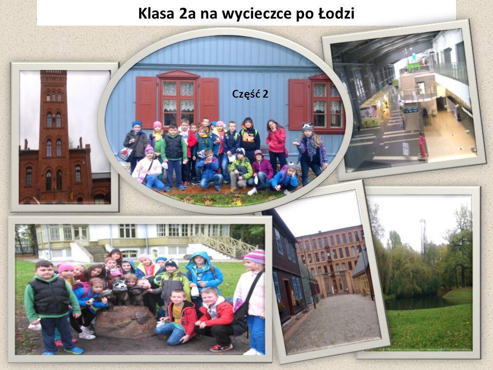 Klasa 2a na wycieczce po Łodzi Część 2