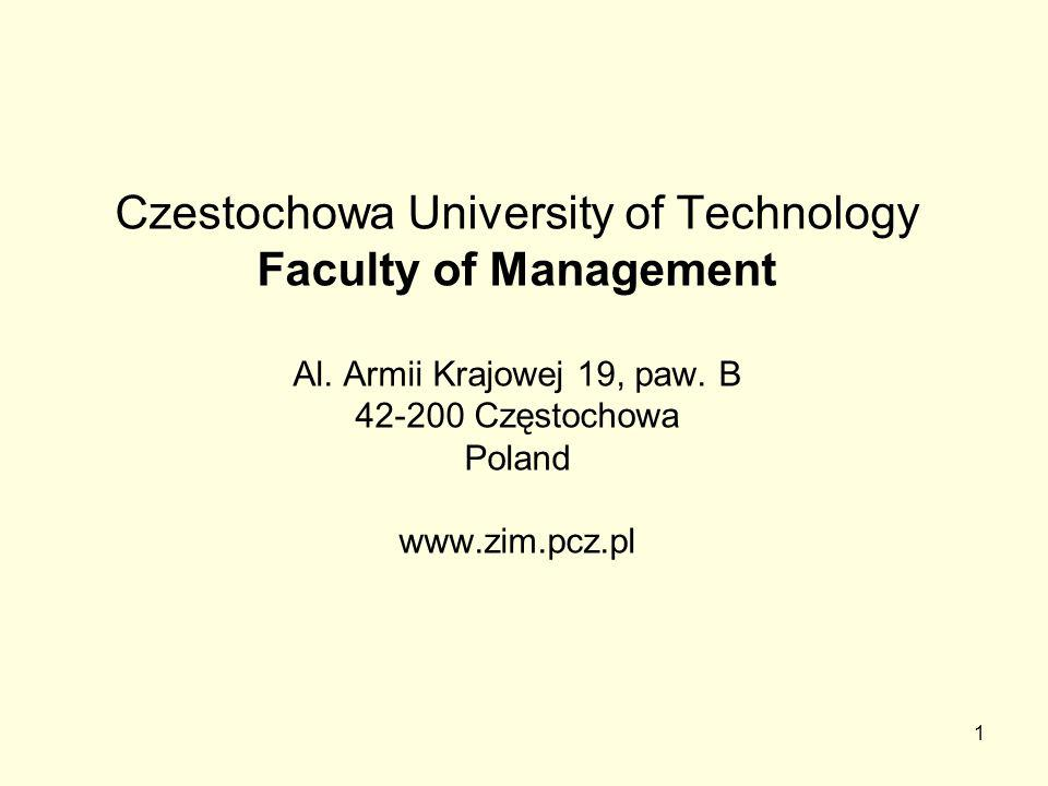 1 Czestochowa University of Technology Faculty of Management Al.