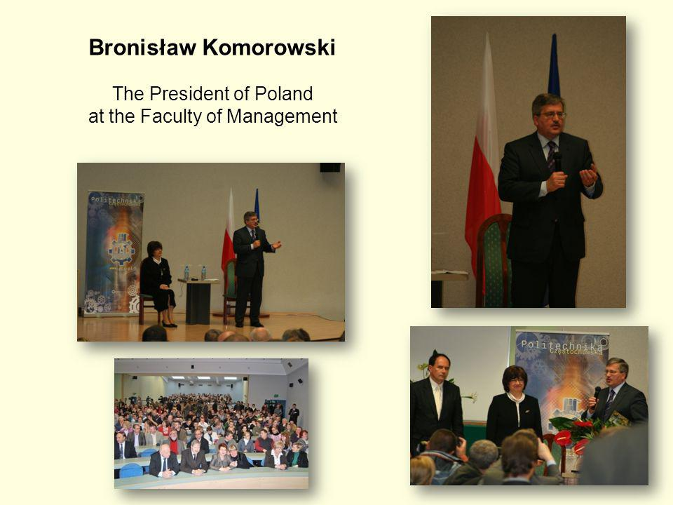 27 Bronisław Komorowski The President of Poland at the Faculty of Management