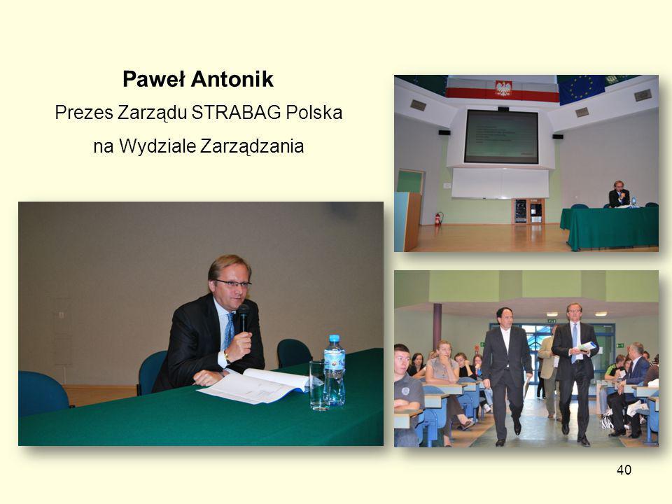 40 Paweł Antonik Prezes Zarządu STRABAG Polska na Wydziale Zarządzania