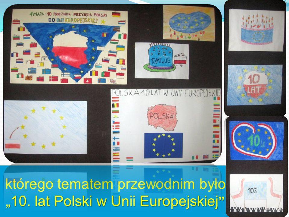 """""""10. lat Polski w Unii Europejskiej """" którego tematem przewodnim było """"10. lat Polski w Unii Europejskiej """""""