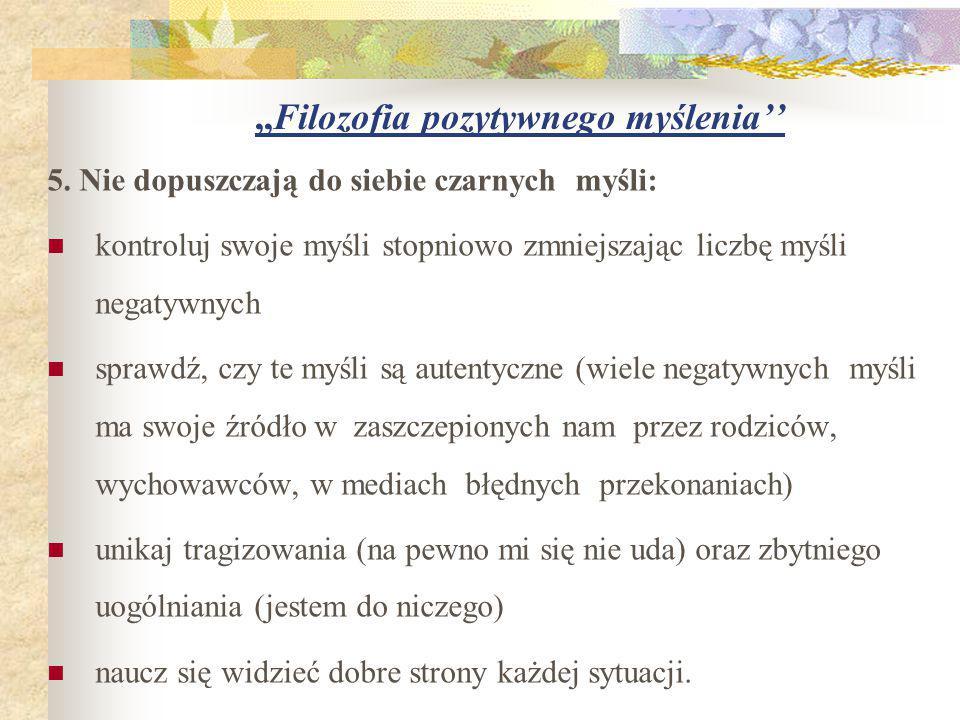 ,,Filozofia pozytywnego myślenia'' 5.